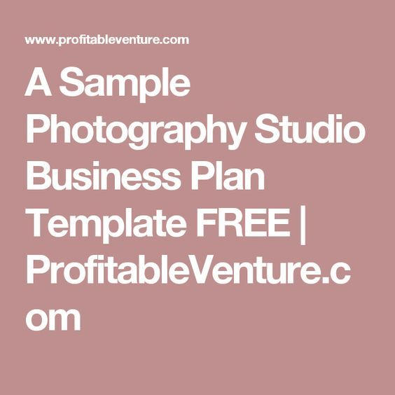 A Sample Photography Studio Business Plan Template Free