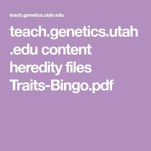 The Genetic Makeup Of An Organism Fascinating Teachgeneticsutahedu Content Heredity Files Traitsbingopdf
