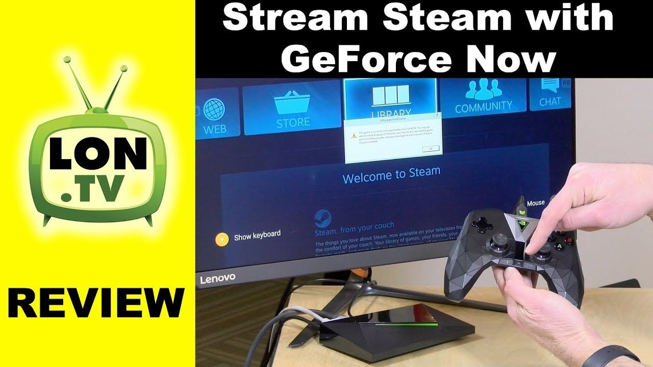 Nvidia Geforce Now Review Stream Steam Games Over The
