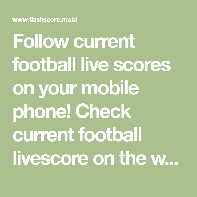 Follow Current Football Live Scores On Your Mobile Phone