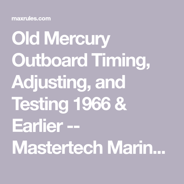 Old Mercury Outboard Timing Adjusting And Testing 1966 Earlier Mastertech Marine Outboard Motor Parts Mercury Outboard Outboard Outboard Motors
