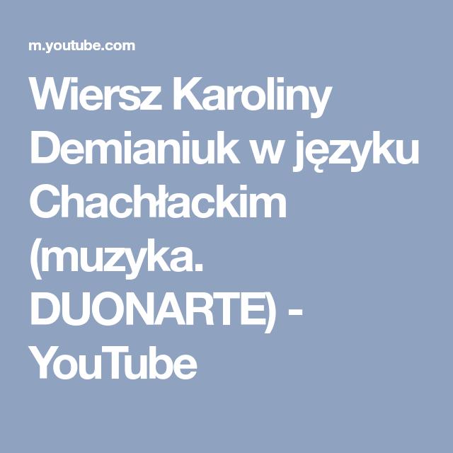 Wiersz Karoliny Demianiuk W Języku Chachłackim Muzyka