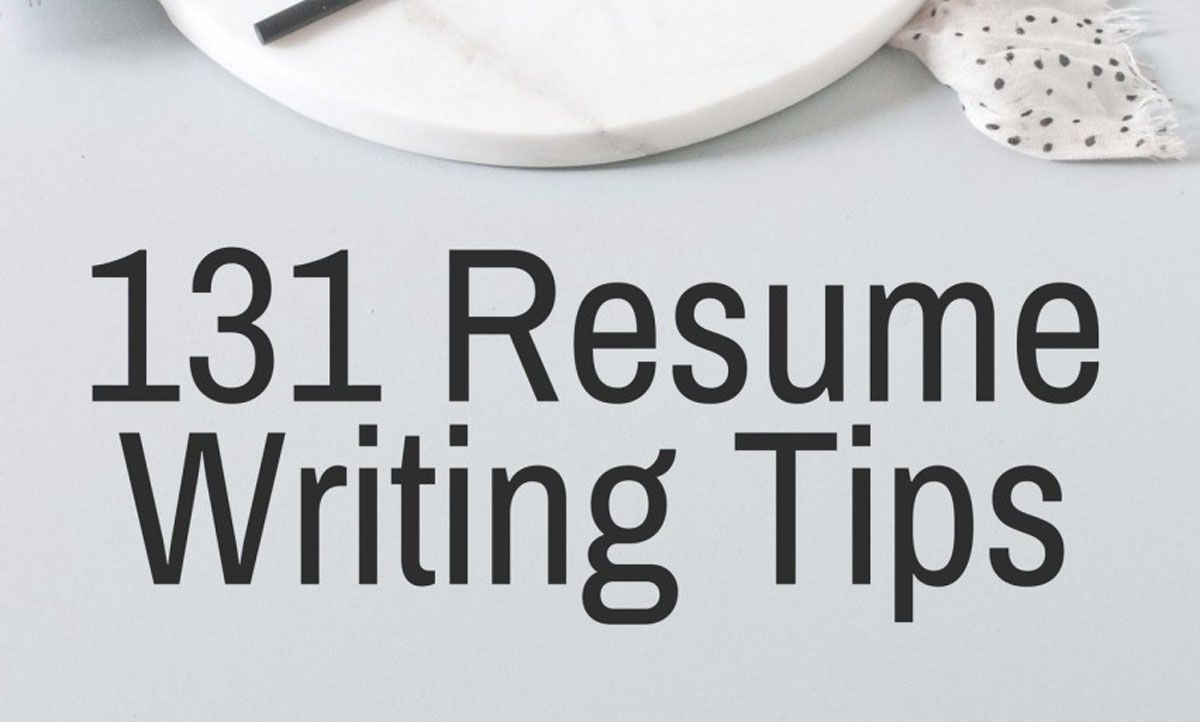 131 Resume Writing Tips The Most Comprehensive List Of Resume