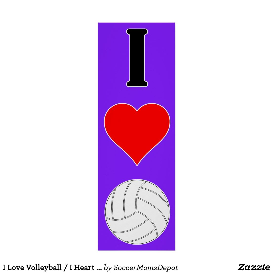 I Love Volleyball I Heart Volleyball Poster Zazzle Com Volleyball Posters Volleyball Memes Love Posters