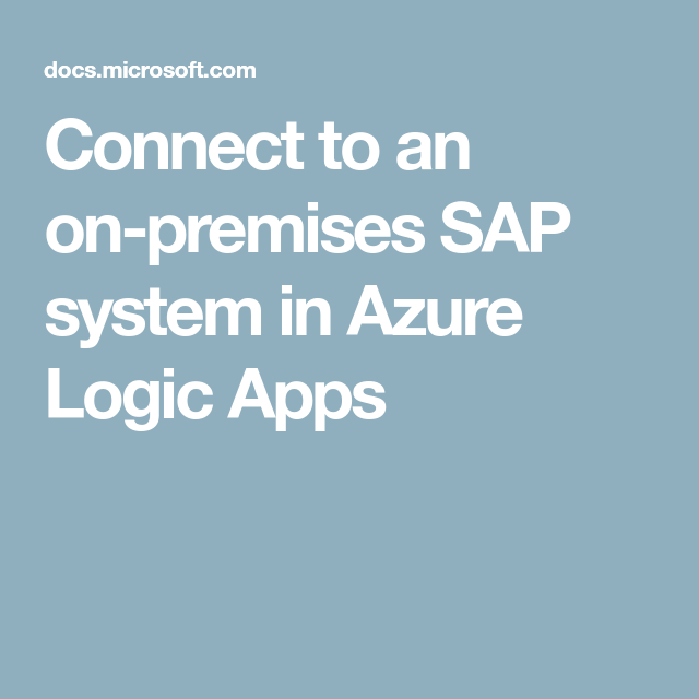 Connect to an onpremises SAP system in Azure Logic Apps