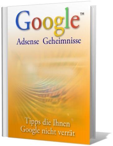 Geld verdienen mit AdSense. AdSense Geheimnisse… was Ihnen ...