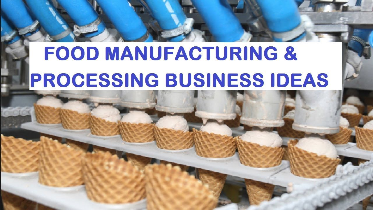 40 Profitable FOOD MANUFACTURING & PROCESSING BUSINESS IDEAS