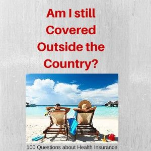 Question 65 Am I Covered Out Of The Country Travel Nursing