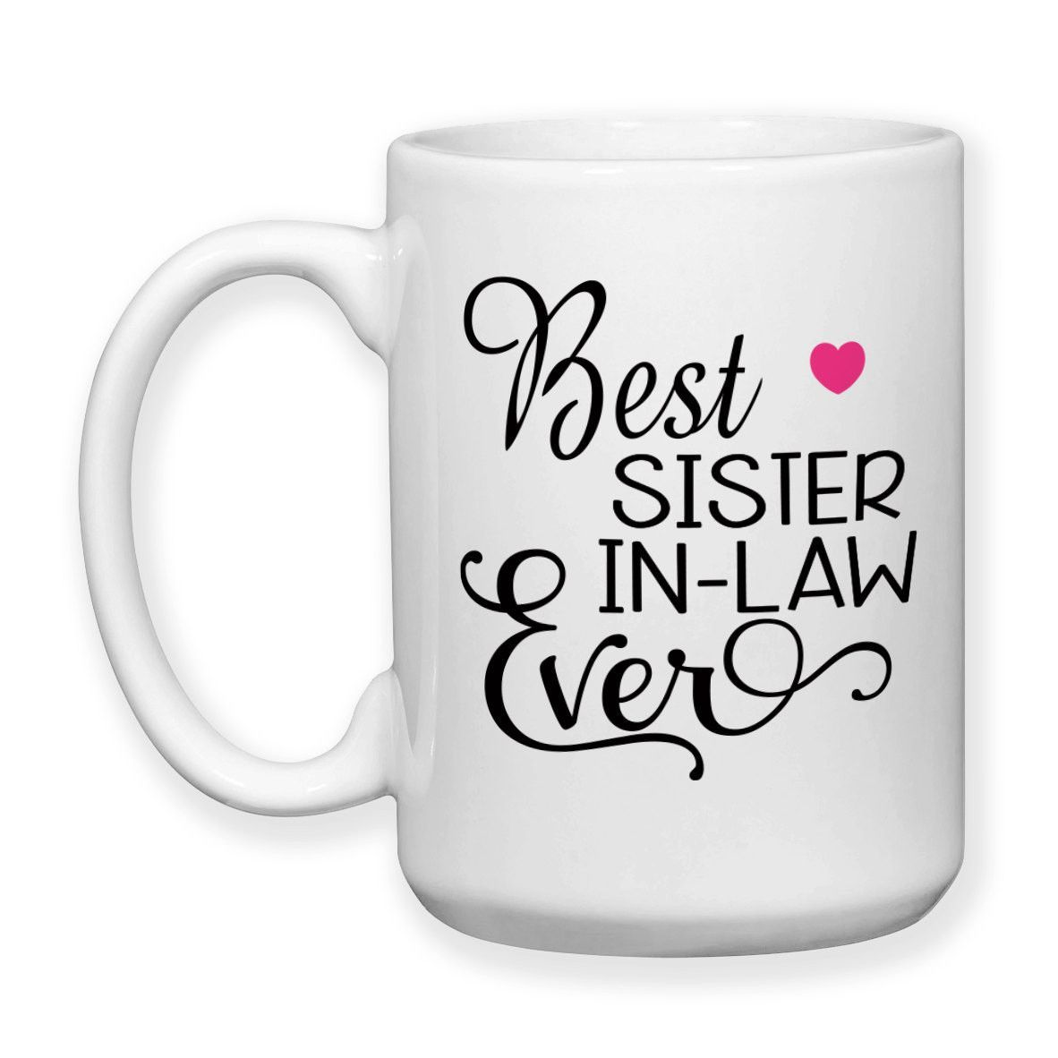Best Sister In Law Ever Favorite SIL Family Sisters By Marriage Gift ...