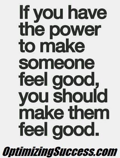 Make Them Feel Good!