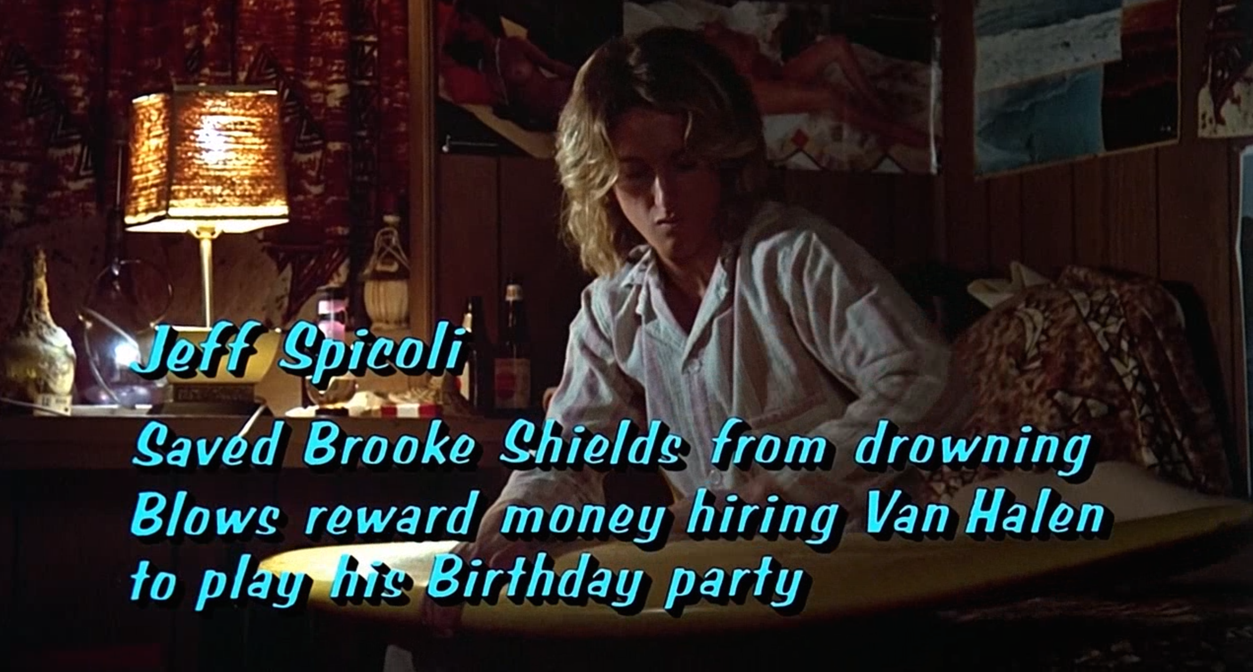 2f402a61b2bc Jeff Spicoli Saved Brooke Shields from drowning. Blows reward money hiring  Van Halen to play at his birthday party
