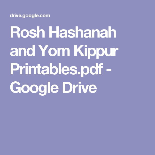 Rosh hashanah and yom kippur printablespdf google drive learn how to wish your friends and family well on the jewish holy days of rosh hashanah and yom kippur with these traditional greetings m4hsunfo