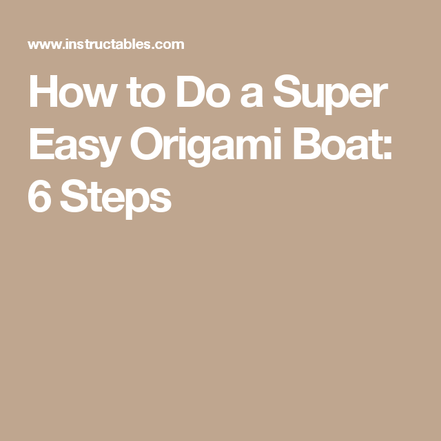 How To Do A Super Easy Origami Boat Origami Boat Easy Origami And