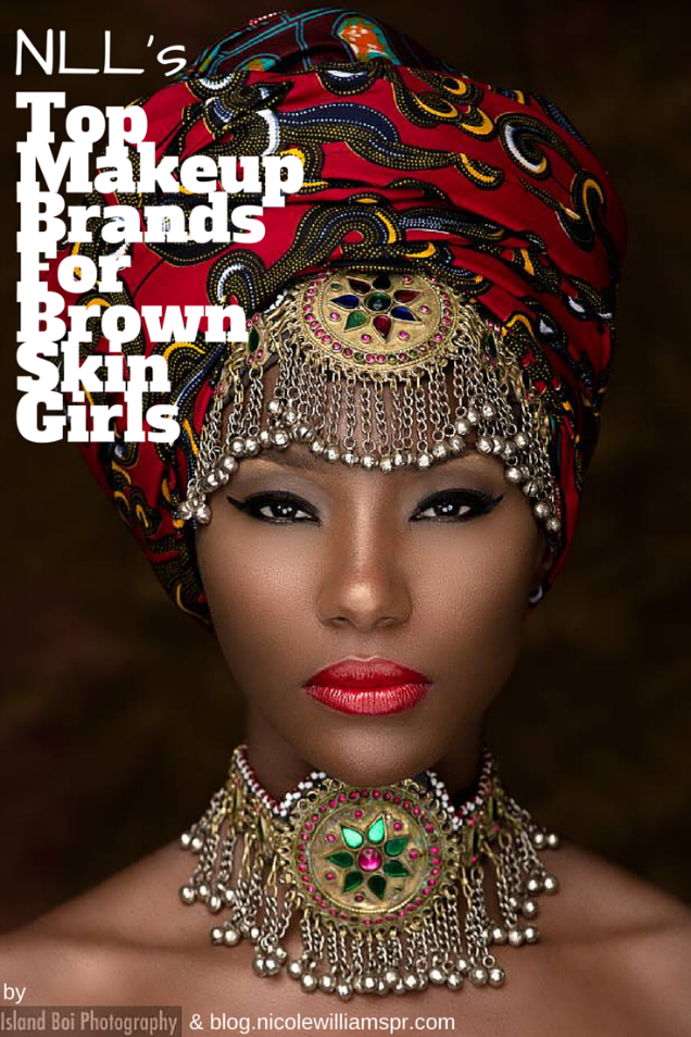 NLL's Top Makeup Brands for Brown Skin Girls African