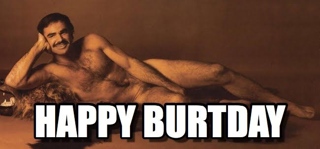 Burt Reynolds Centerfold Happy Burtday By Anonymous Cindy Lus
