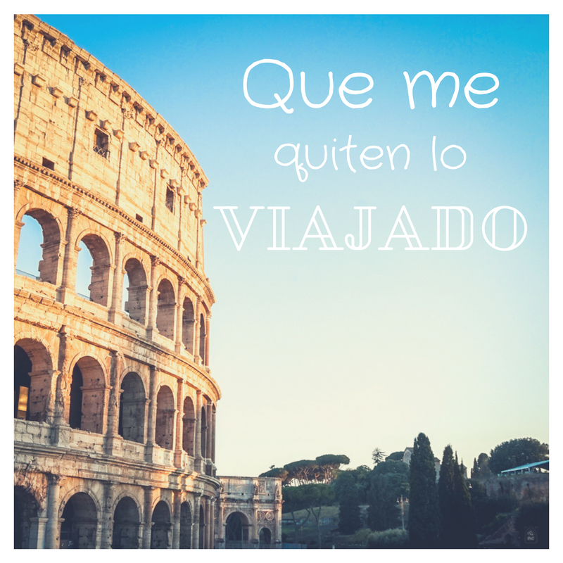 Que Me Quiten Lo Viajado Frase De Viaje Y Olé Frase