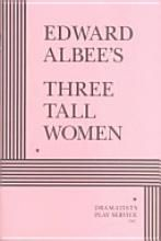 Three Tall Women, Edward Albee. This play made me think so much about the stages of life.