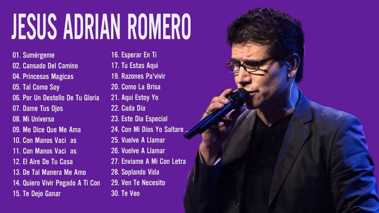 Jesus Adrian Romero Sus Mejores Exitos Lo Mejor De Jesus Adrian