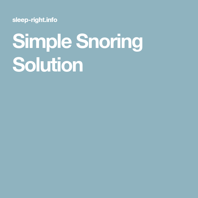 Simple Snoring Solution