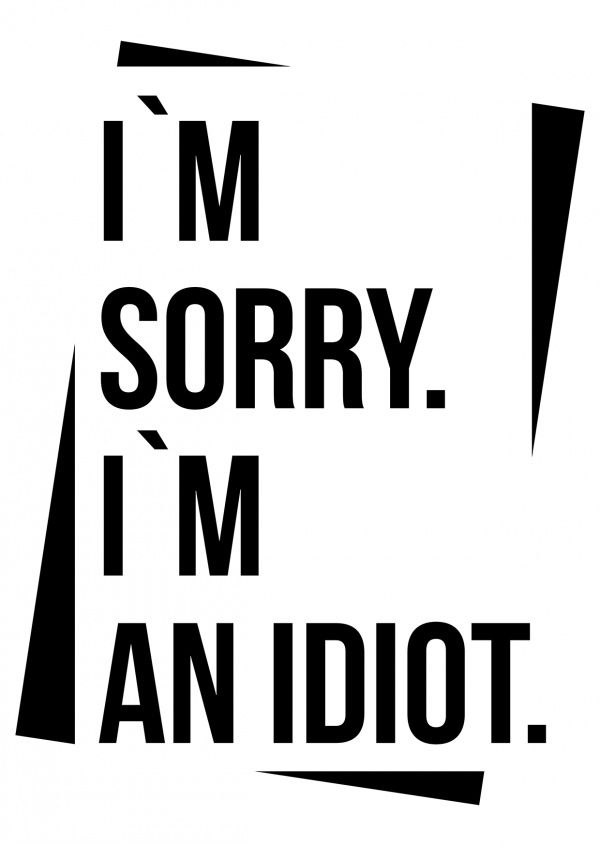 I M Sorry But I M An Idiot Tut Mir Leid Karten Spruche Echte Postkarten Online Versenden Apologizing Quotes Sorry Quotes Sorry Images