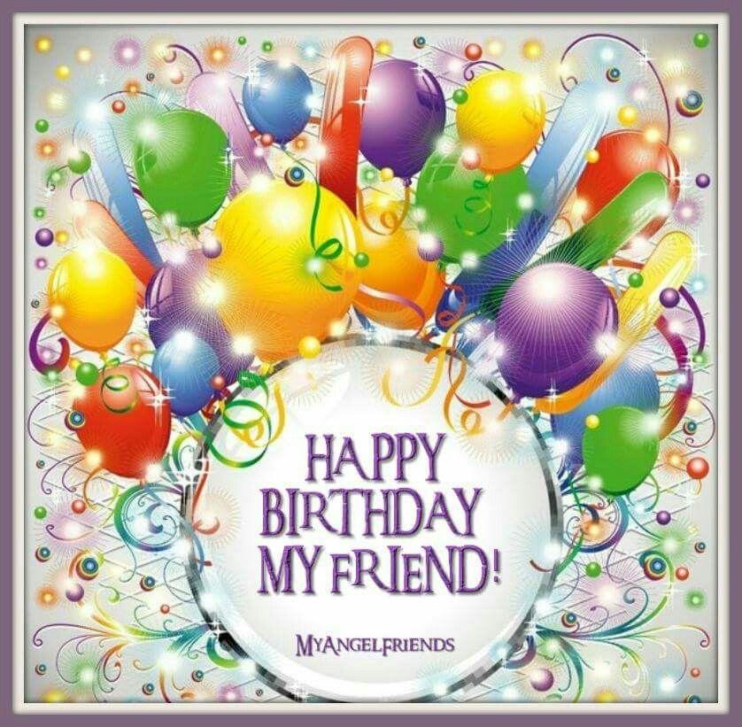 Happy Birthday Happy birthday friend, Happy birthday