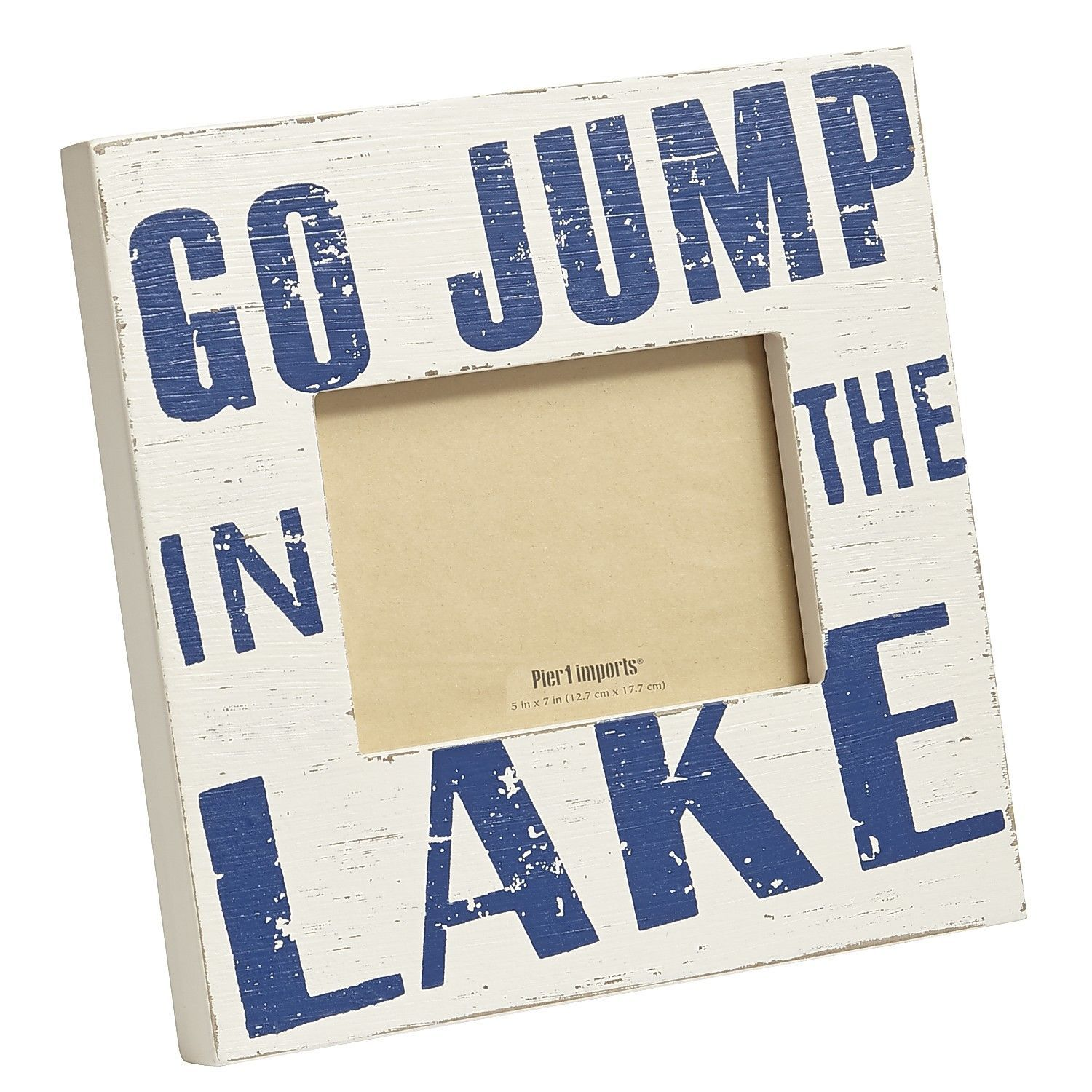 Go Jump In The Lake Frame 5x7 Pier 1 Imports For The Home