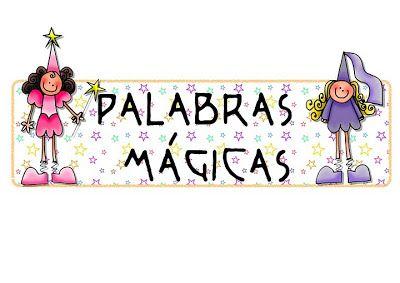 Menta Más Chocolate - RECURSOS PARA EDUCACIÓN INFANTIL: PALABRAS MAGICAS