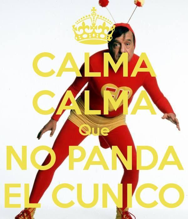 Que No Panda El Cunico Frases Del Chavo Memes Del Chavo Calma