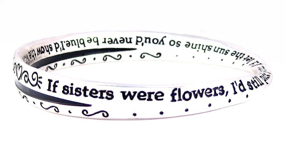 "Two (2) Bracelet Set - Bangle Style Engraved with Sister Poem - ""If Sisters Were Flowers.."" ~ Silver Tone Metal (70mm) (FB131)"