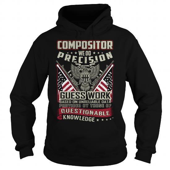 Compositor Job Title T-Shirts, Hoodies, Sweatshirts, Tee Shirts (39.99$ ==► Shopping Now!)