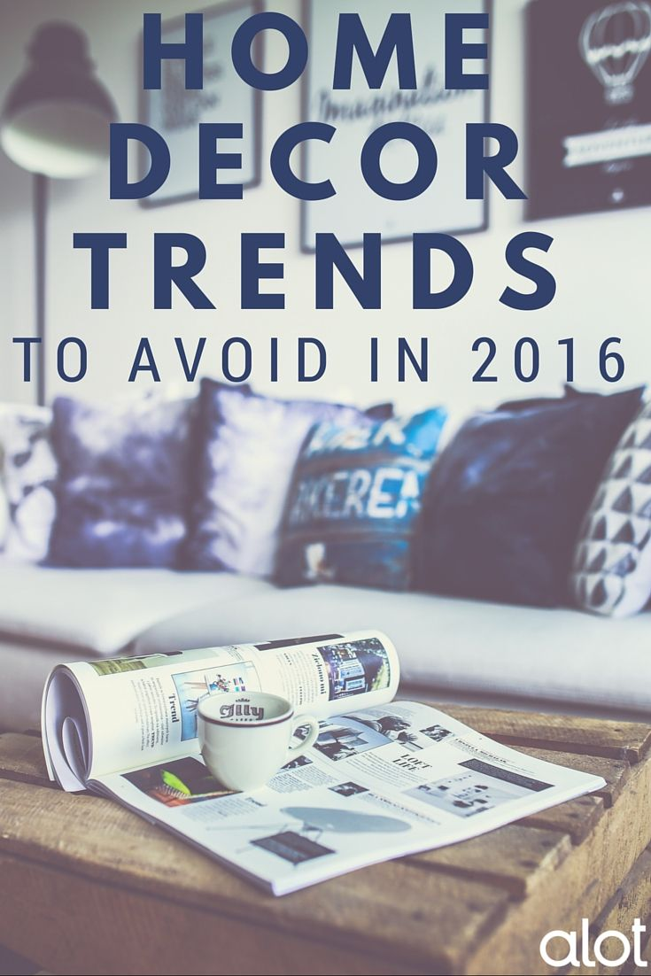 10 tacky home decor trends to avoid in 2016 home decor - Decorating trends to avoid ...