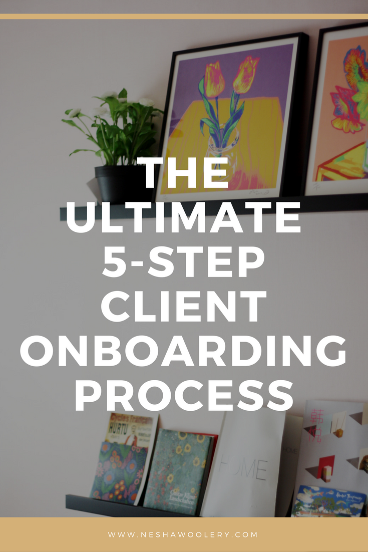 The Ultimate 5 Step Client Onboarding Process Nesha Woolery Onboarding Process Onboarding Freelance Web Design