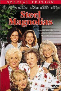 1989 Steel Magnolias  is such a wonderful movie! It has a great cast, Sally Fields, Dolly Parton, Julia Roberts, ect... and will have you laughing your pants off one minute and crying a river the next. A great movie with a wonderful story to tell