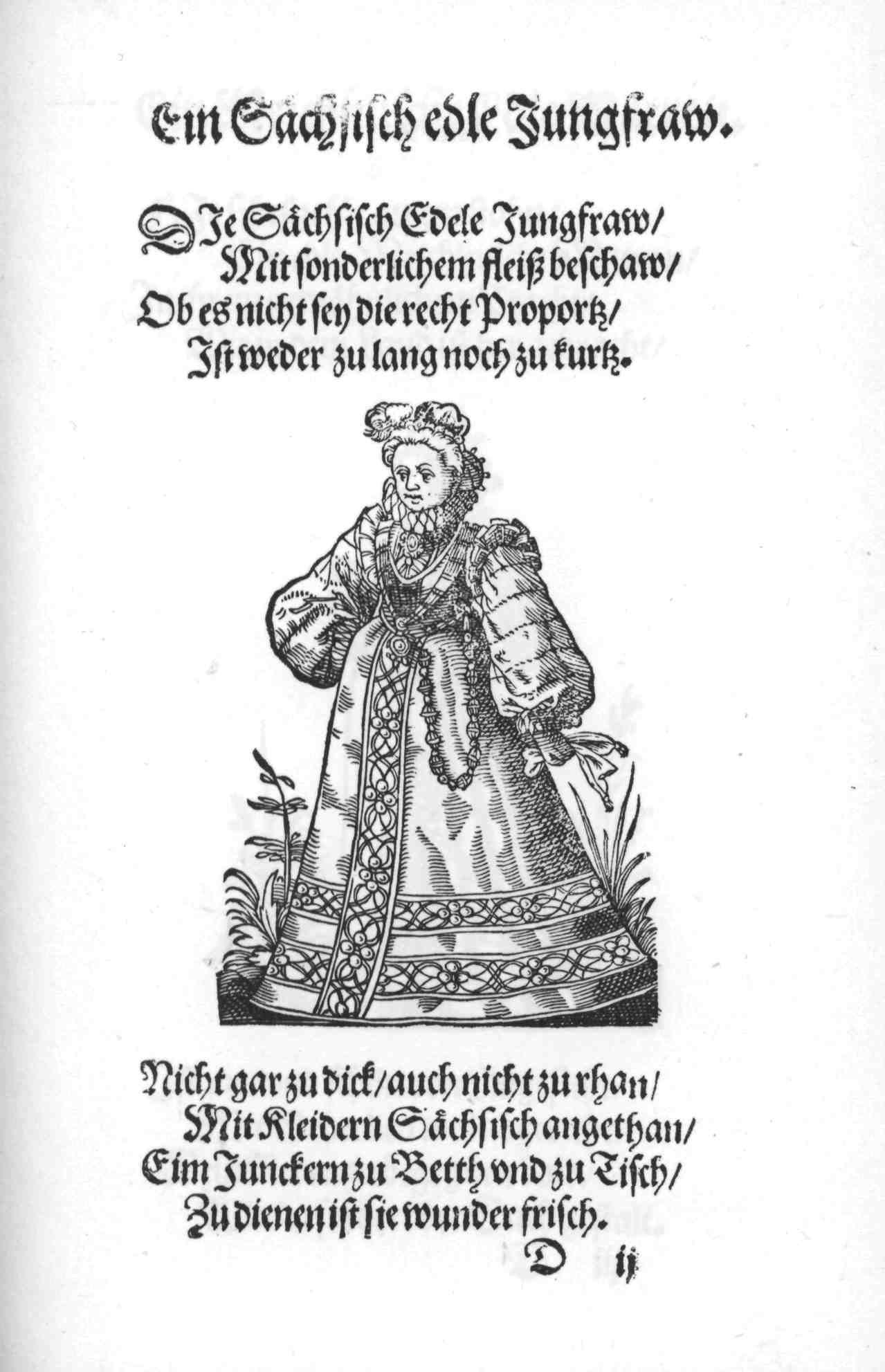 Ein Sächsisch edle Jungfraw.    Page from:  Im Frauwenzimmer Wirt vermeldt von allerley schönen Kleidungen vnnd Trachten der Weiber (= Frauen-Trachtenbuch), Getruckt zu Franckfurt am Mayn in Verlegung Sigmund Feyrabends, 1586