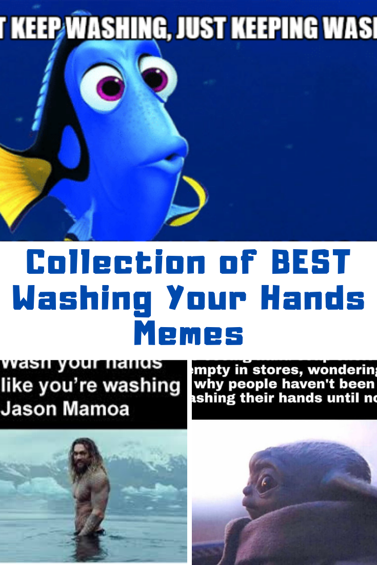 Best Wash Your Hands Memes Of The Internet Guide For Moms Wash Your Hands Wash Memes