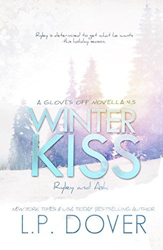 Winter Kiss: Ryley and Ash (A Gloves Off Novel) by L.P. Dover http://www.amazon.com/dp/B00SW1YR4O/ref=cm_sw_r_pi_dp_VFH1wb15KX28T