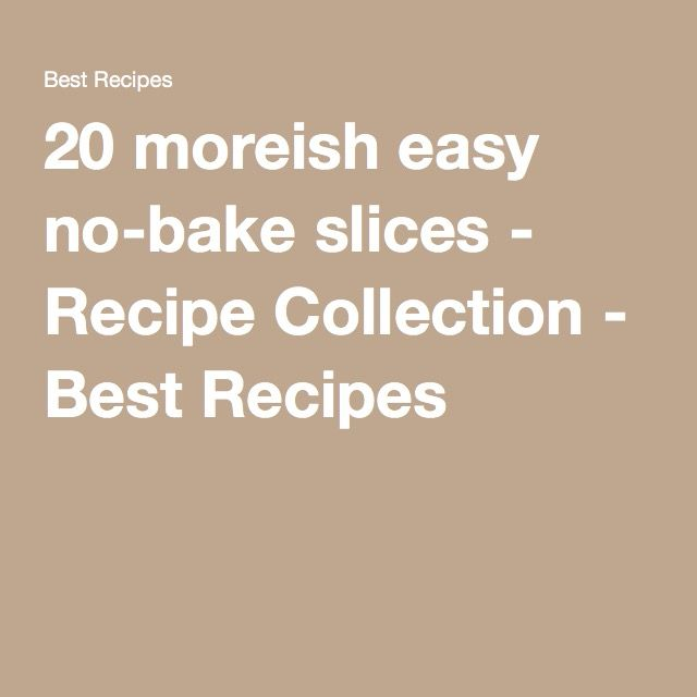20 moreish easy no-bake slices - Recipe Collection - Best Recipes