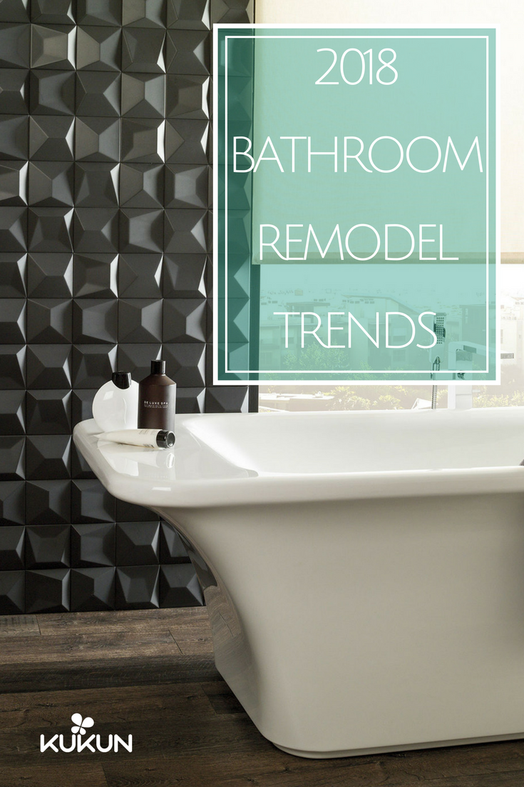 2018 BATHROOM REMODELING TRENDS YOU\'LL WANT TO INCORPORATE ...