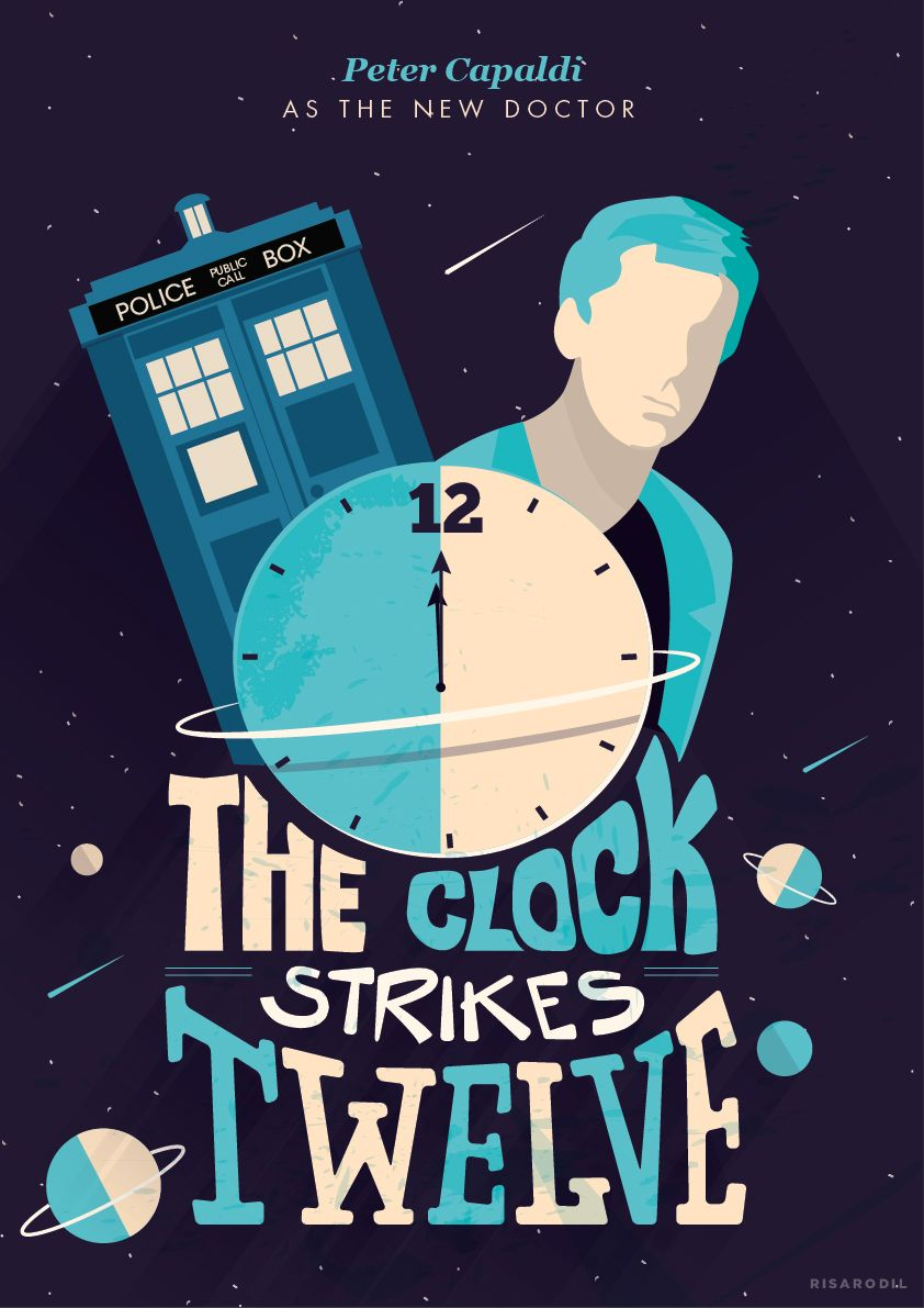 Poster design tumblr - The Clock Strikes 12 There Is No 13 The End Is Near And It Shall Soon Be Time For The Doctor To Die Sorry About That But 12 Regenerations Completes A Clock