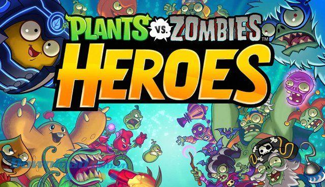 Plants vs. Zombies Heroes cho Android - Game hoa quả nổi giận mới nhất trên Android