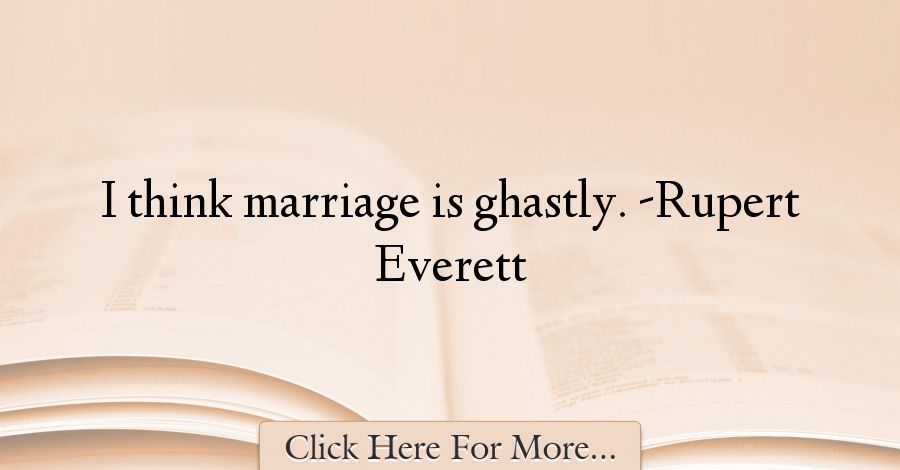 Rupert Everett Quotes About Marriage - 44445