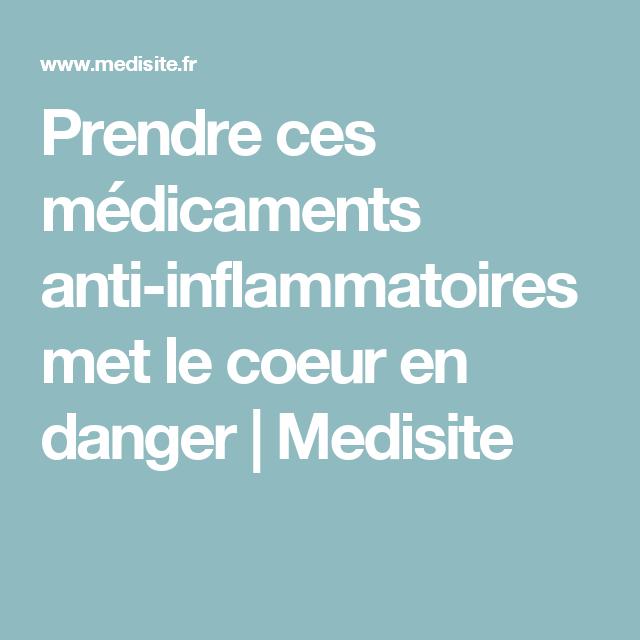Prendre ces médicaments anti-inflammatoires met le coeur en danger | Medisite