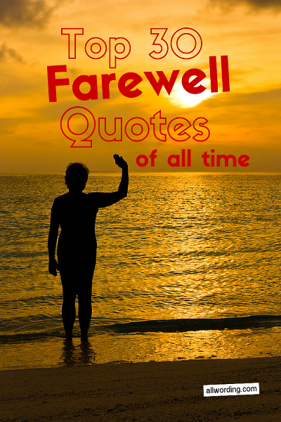 Top 30 Farewell Quotes of All Time | All AllWording ...