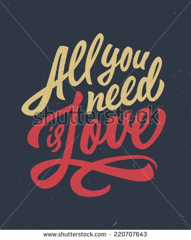Vintage All You Need Is Love Hand Written Lettering Apparel T