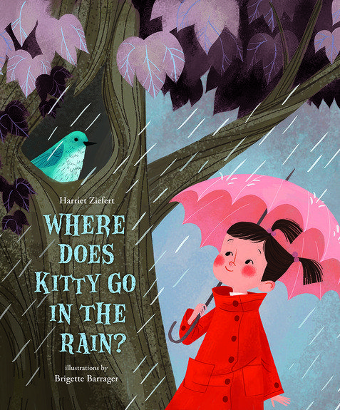 Where Does Kitty Go in the Rain? by Harriet Ziefert, illustrated by Brigette Barrager for the kitty loving kids