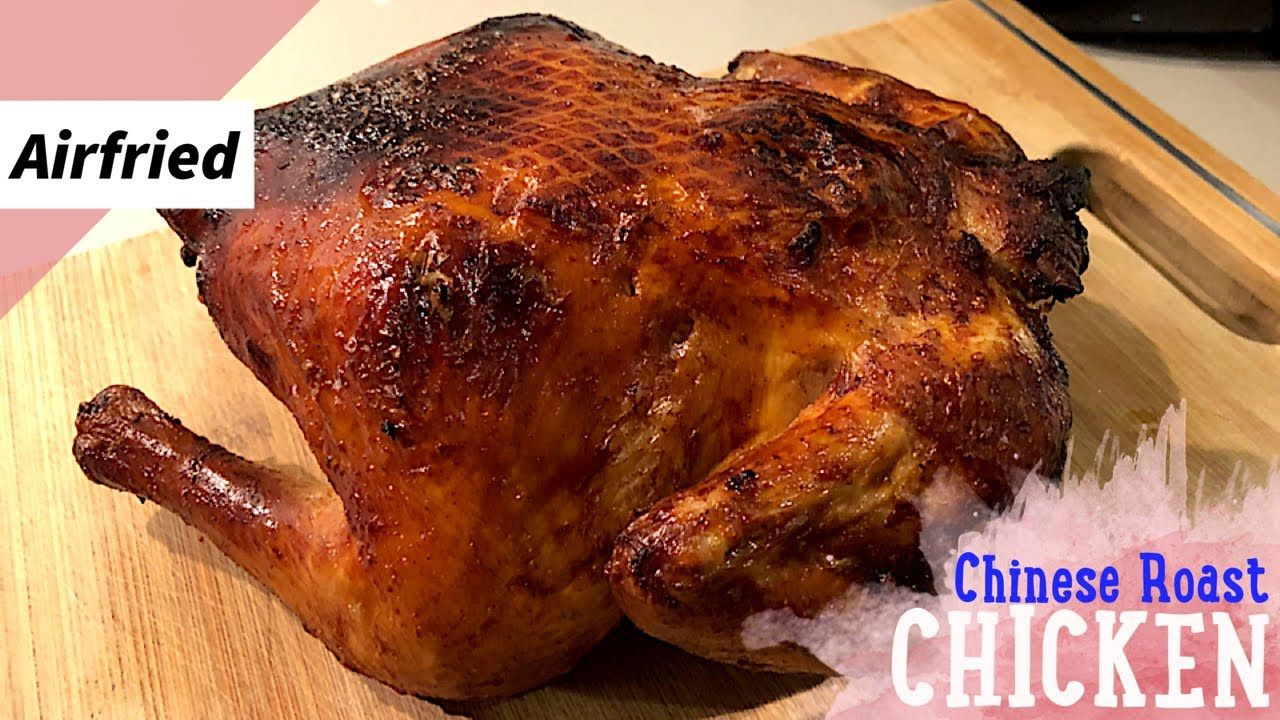 Easy Airfried Whole Chinese Roast Chicken Recipe - Philips ...