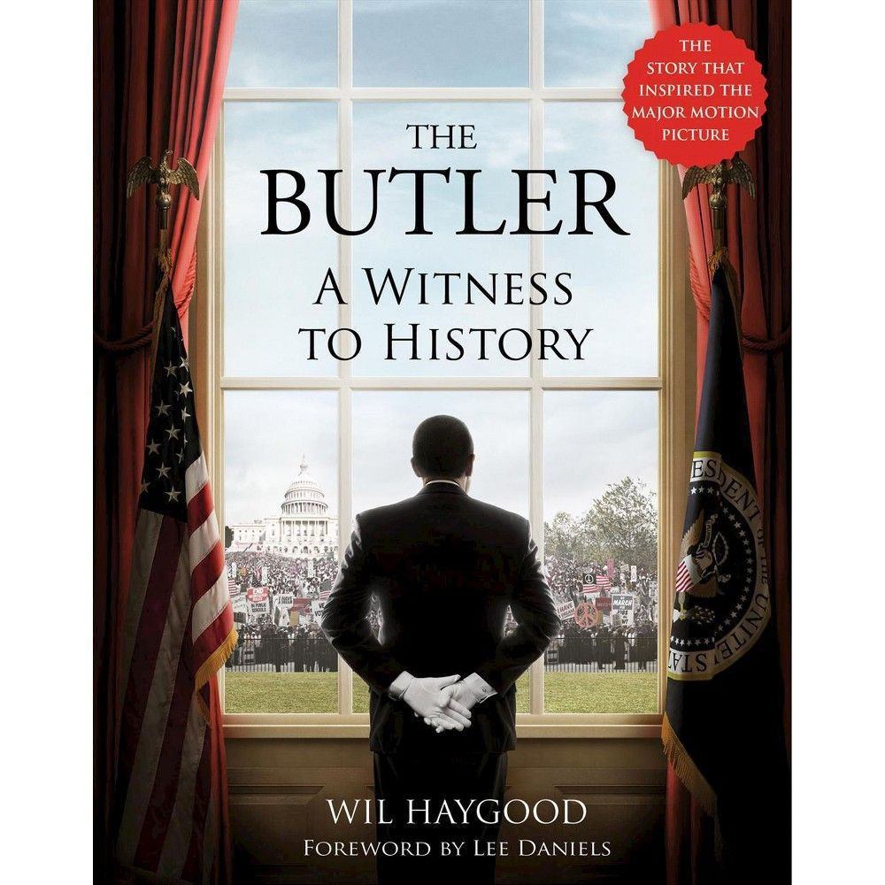The Butler: A Witness to History by Wil Haygood (Hardcover)