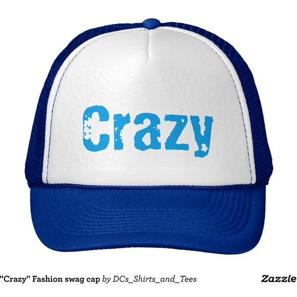 """15 Of The Craziest Glamorous Hats: """"Crazy"""" Fashion Swag Cap Trucker Hat ($15) Liked On"""