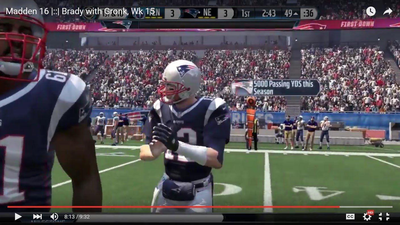 Madden 16 Brady with Gronk, Wk 15 Brady 5000 yds