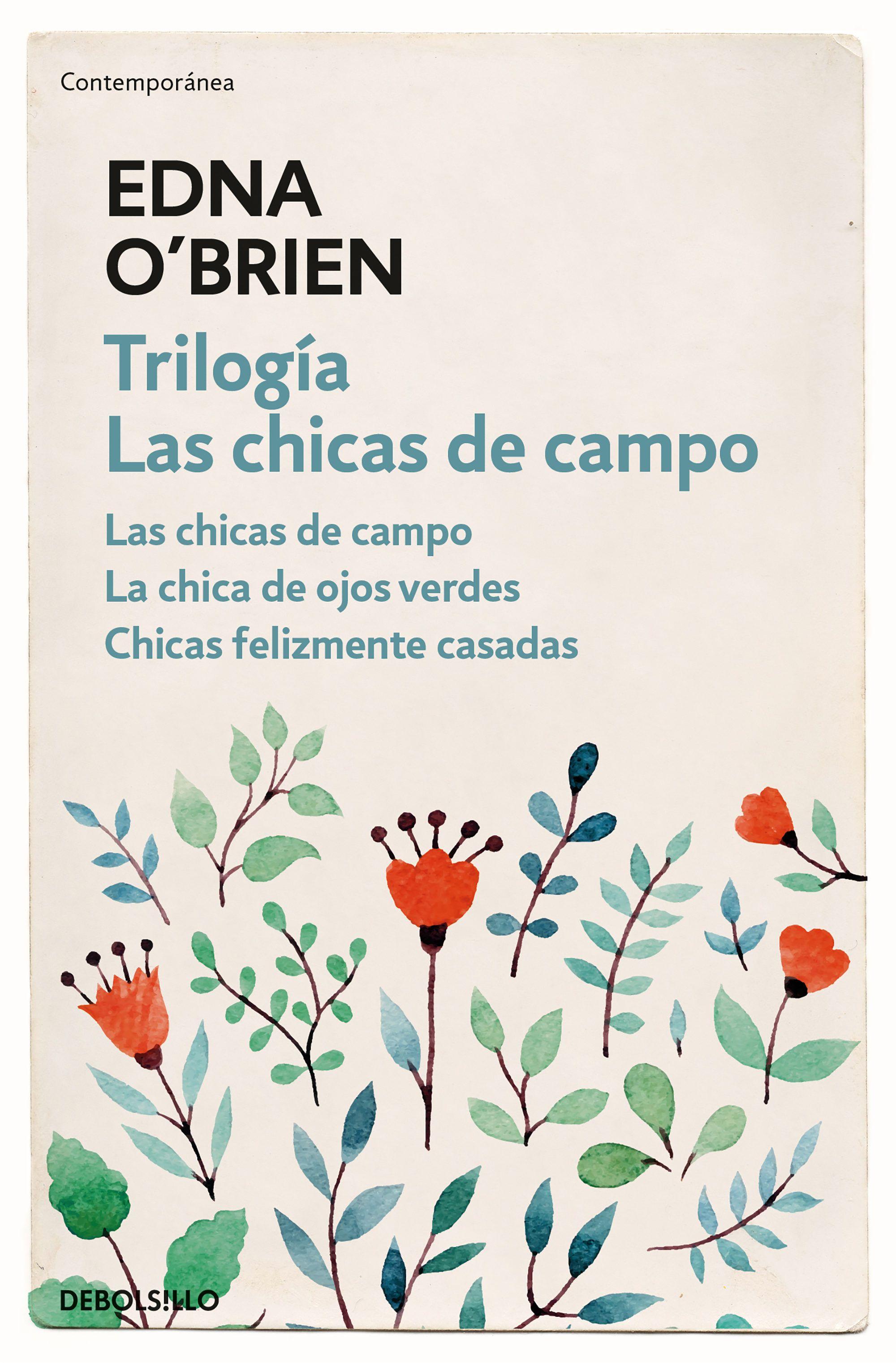 Trilogía Las Chicas De Campo Edna O Brien 9788466344722 Chico De Campo Chicos De Campo Chicas Con Ojos Verdes